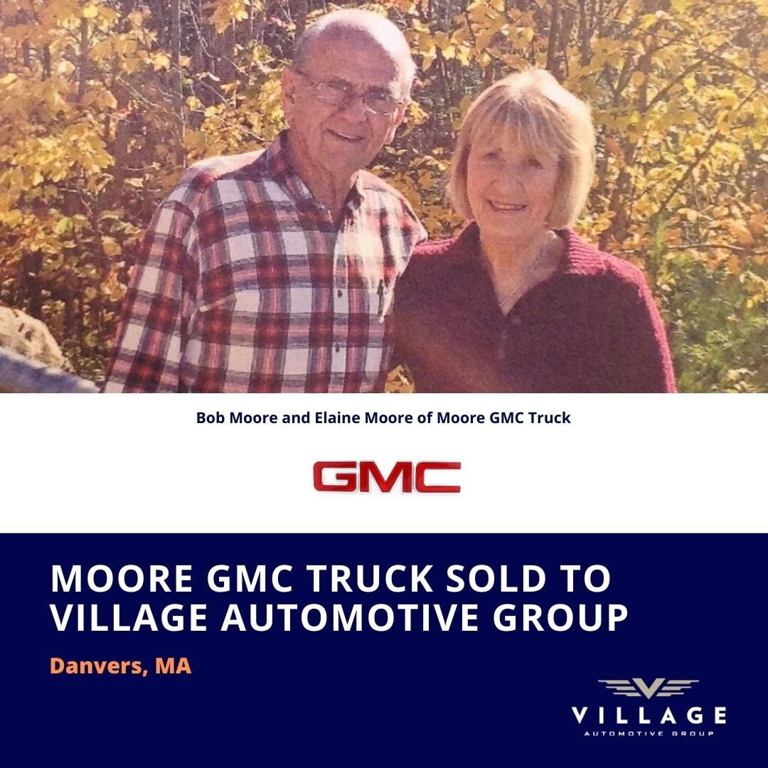 Nancy Phillips Associates announces the sale of Moore GMC Truck in Danvers, MA, owned by Village Automotive Group